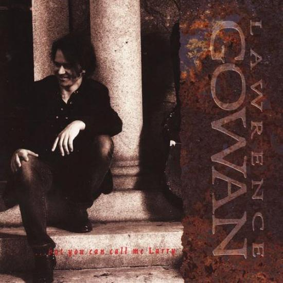 Gowan - ...But You Can Call Me Larry (1993)