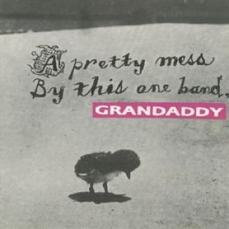 Grandaddy - A Pretty Mess By This One Band (1996)