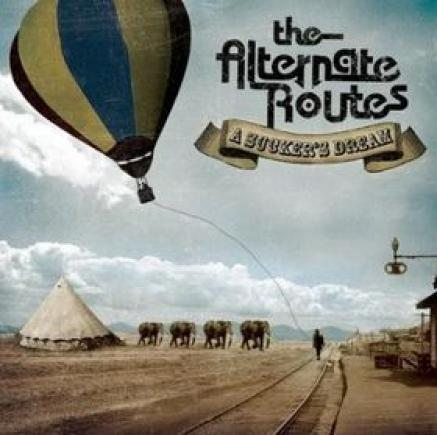 The Alternate Routes - A Sucker's Dream (2009)