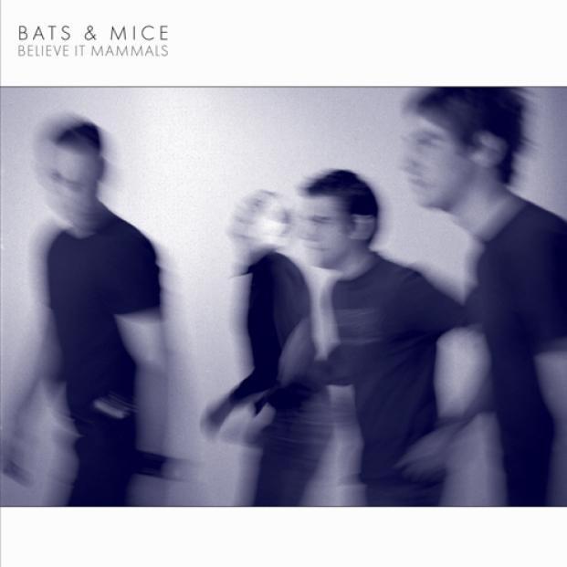 Bats & Mice - Believe It Mammals (2002)