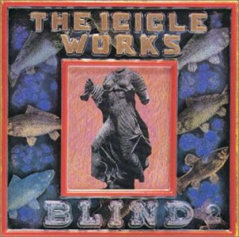 The Icicle Works - Blind (1988)