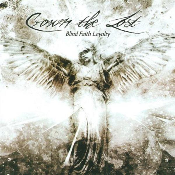 Crown The Lost - Blind Faith Loyalty (2009)