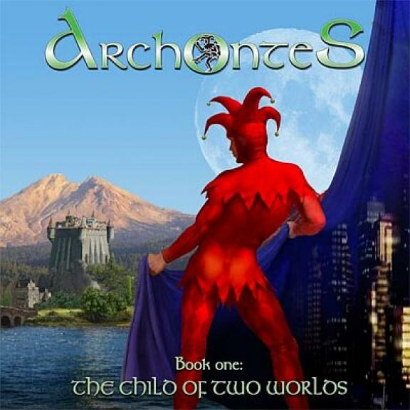 Archontes - Book One: The Child Of Two Worlds (2004)