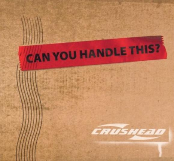 Crushead - Can You Handle This (2004)