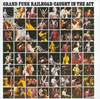Grand Funk Railroad - Caught In The Act (1975)