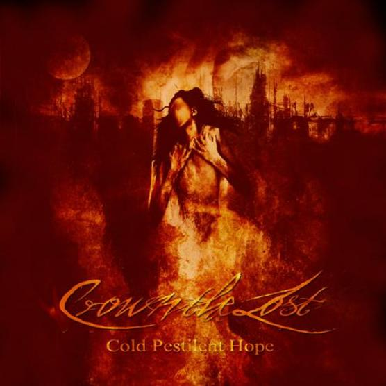 Crown The Lost - Cold Pestilent Hope (2011)