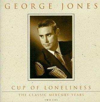George Jones - Cup Of Loneliness: The Classic Mercury Years (1994)