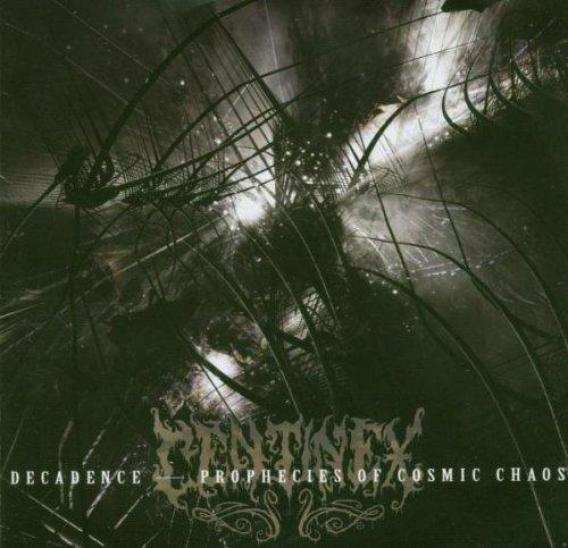 Centinex - Decadence - Prophecies Of Cosmic Chaos (2004)