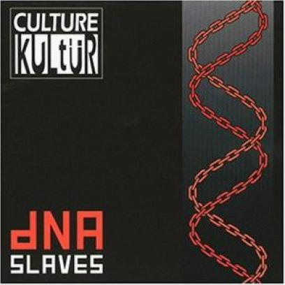 Culture Kultür - DNA Slaves (1999)