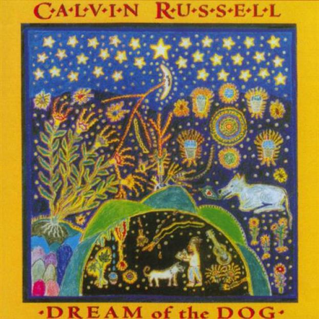 Calvin Russell - Dream Of The Dog (1995)