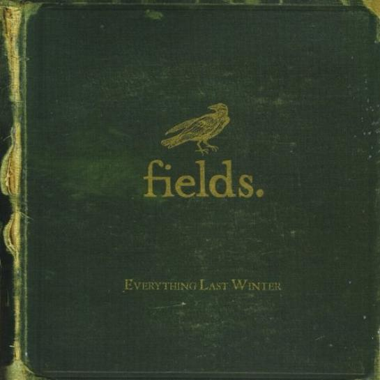 Fields - Everything Last Winter (2007)