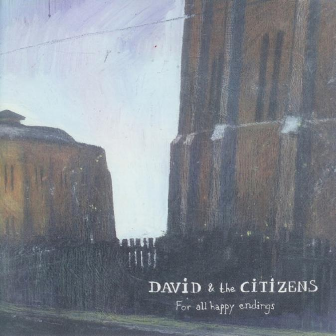 David & The Citizens - For All Happy Endings (2002)