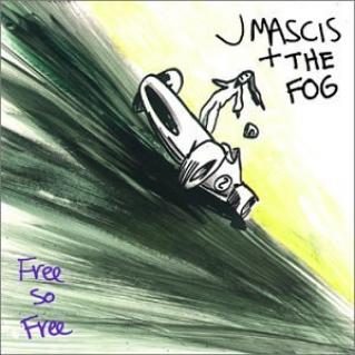 J Mascis And The Fog - Free So Free (2002)