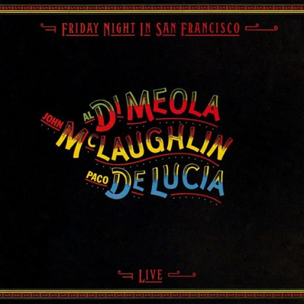 Al Di Meola, John McLaughlin, Paco De Lucía - Friday Night In San Francisco (1981)