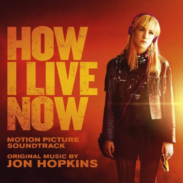 Jon Hopkins - How I Live Now OST (2013)