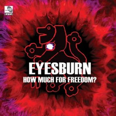 Eyesburn - How Much For Freedom? (2005)
