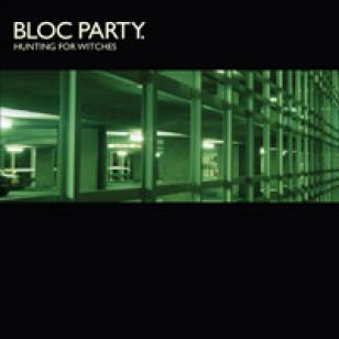 Bloc Party - Hunting For Witches (2007)