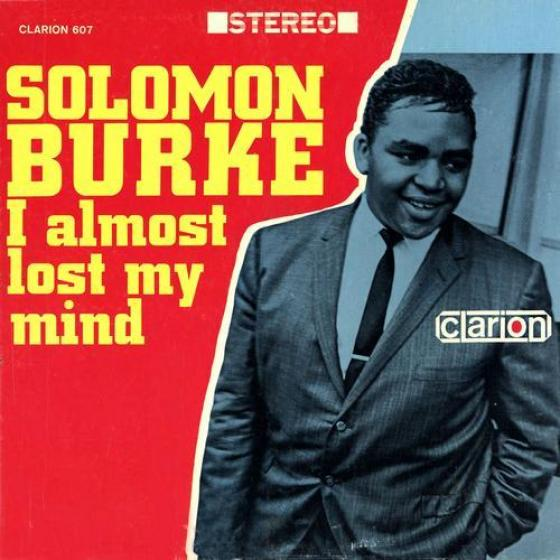 Solomon Burke - I Almost Lost My Mind (1964)