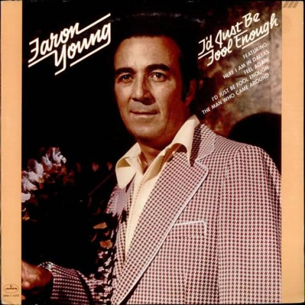 Faron Young - I'd Just Be Fool Enough (1976)