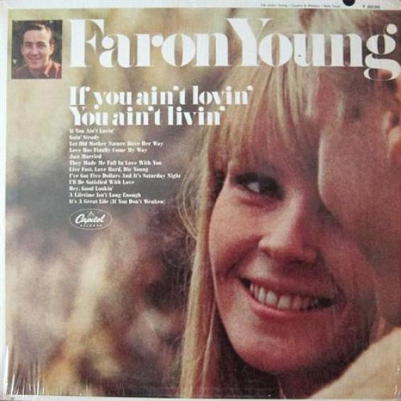 Faron Young - If You Ain't Lovin' You Ain't Livin' (1966)