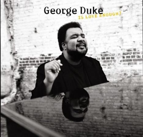 George Duke - Is Love Enough? (1997)