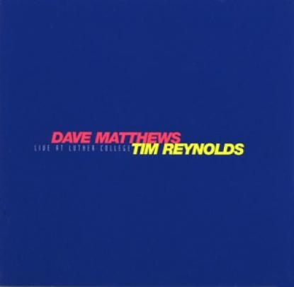 Dave Matthews & Tim Reynolds - Live At Luther College (1999)