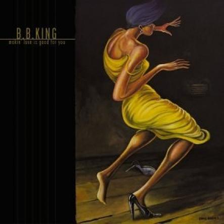 B.B. King - Makin' Love Is Good For You (2000)