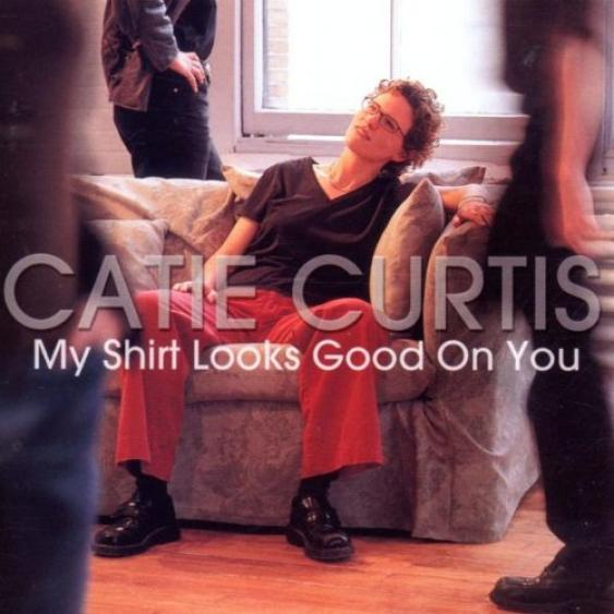 Catie Curtis - My Shirt Looks Good On You (2001)