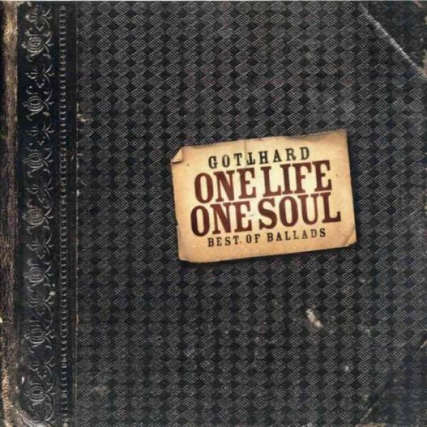 Gotthard - One Life One Soul: Best Of Ballads (2002)