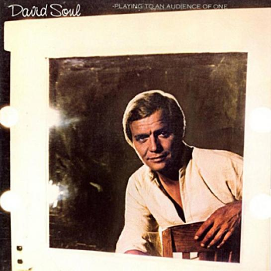 David Soul - Playing To An Audience Of One (1977)