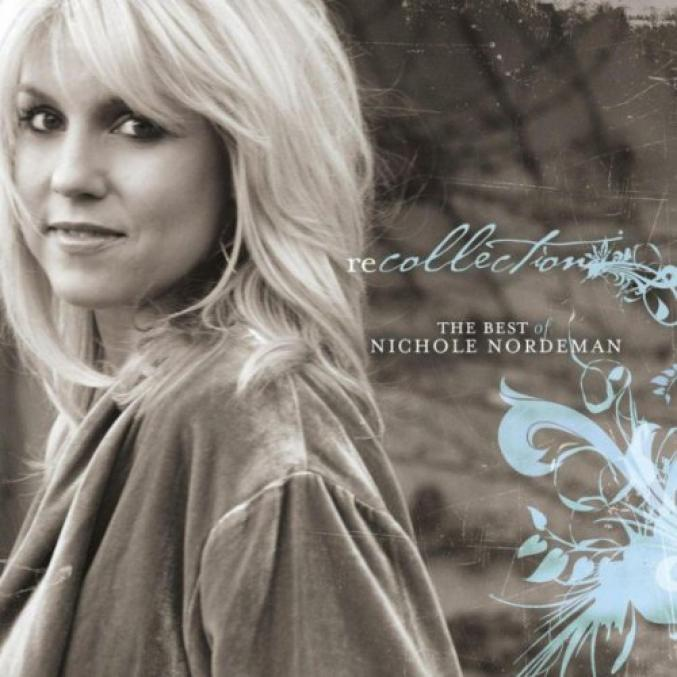Nichole Nordeman - Recollection: The Best Of Nichole Nordeman (2007)