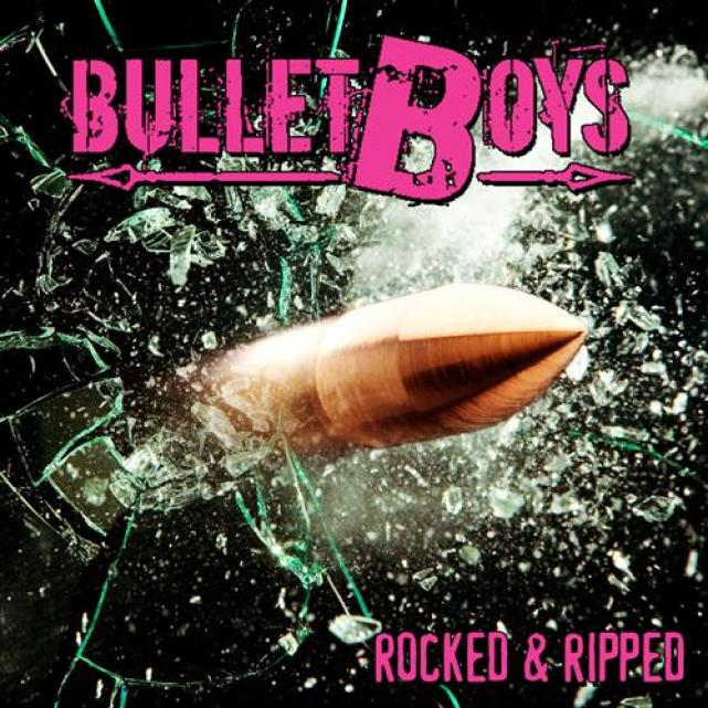 BulletBoys - Rocked & Ripped (2011)