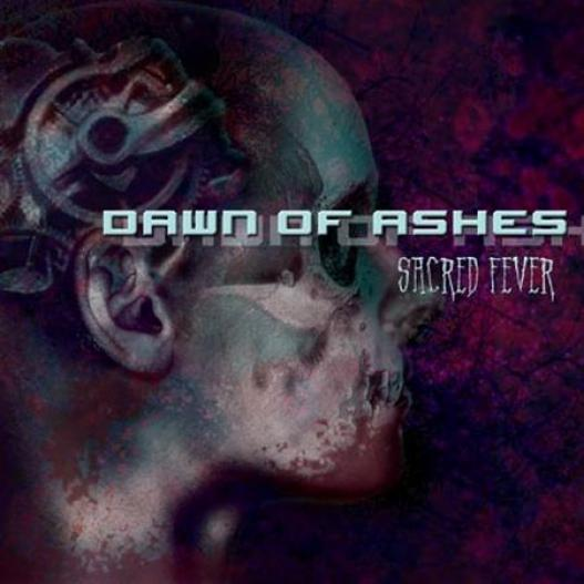 Dawn Of Ashes - Sacred Fever (2005)