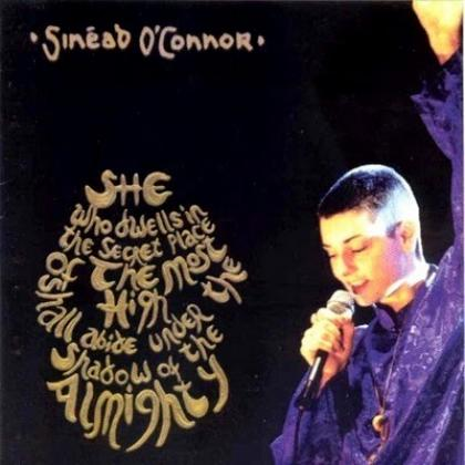 Sinéad O'Connor - She Who Dwells In The Secret Place Of The Most High Shall Abide Under The Shadow Of The Almighty (2003)