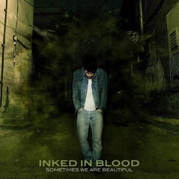 Inked In Blood - Sometimes We Are Beautiful (2007)