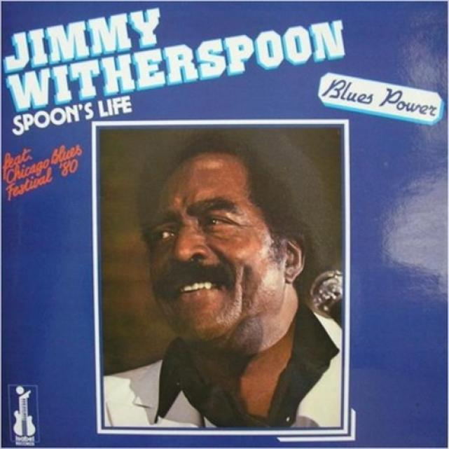 Jimmy Witherspoon - Spoon's Life (1980)