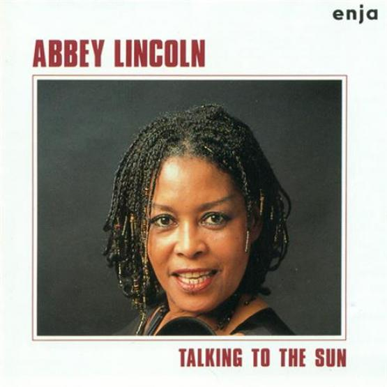 Abbey Lincoln - Talking To The Sun (1984)