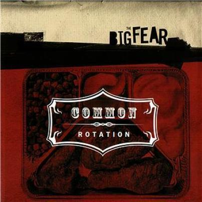 Common Rotation - The Big Fear (2003)
