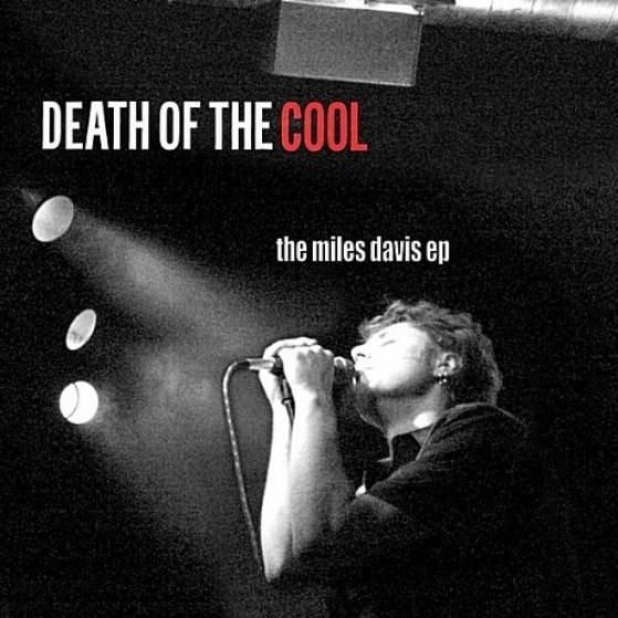 Death Of The Cool - The Miles Davis EP (2010)