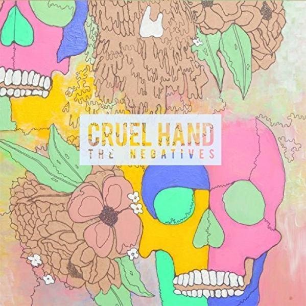 Cruel Hand - The Negatives (2014)