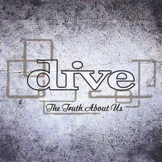 Dive - The Truth About Us (2007)