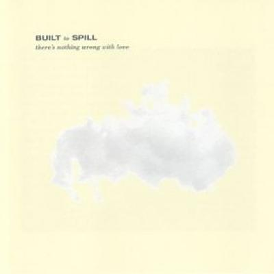 Built To Spill - There's Nothing Wrong With Love (1994)
