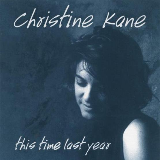 Christine Kane - This Time Last Year (1996)