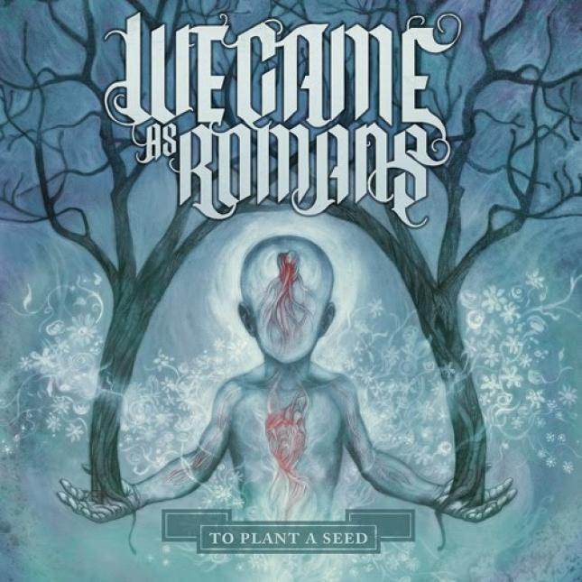 We Came As Romans - To Plant A Seed (2009)