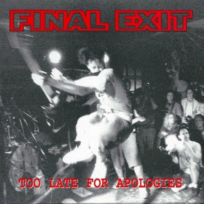 Final Exit - Too Late For Apologies (1997)