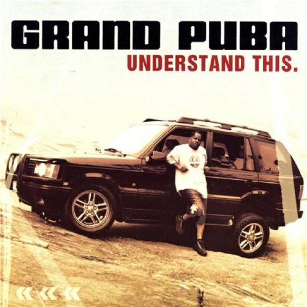 Grand Puba - Understand This (2001)