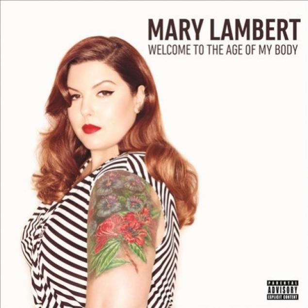 Mary Lambert - Welcome To The Age Of My Body (2013)