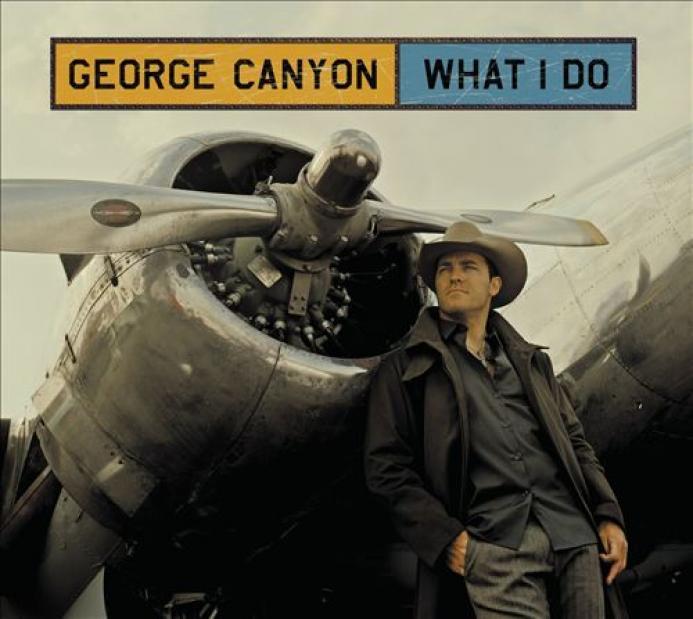 George Canyon - What I Do (2008)