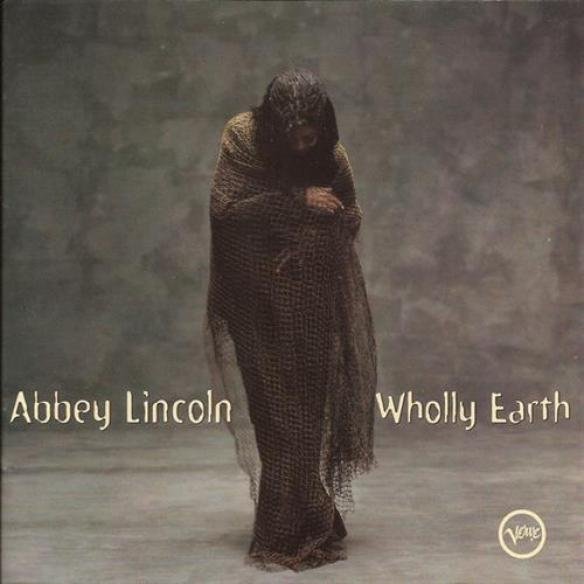 Abbey Lincoln - Wholly Earth (1998)