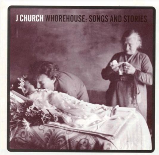 J Church - Whorehouse: Songs And Stories (1996)